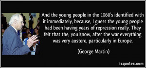 And the young people in the 1960's identified with it immediately ...