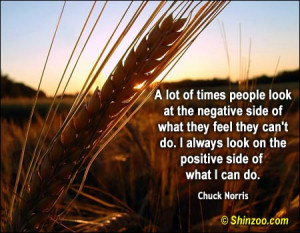lot of times people look at the negative side of what they feel they ...
