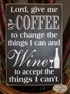 Lord give me Coffee to change the things I can and by SignsbyJen, $35 ...