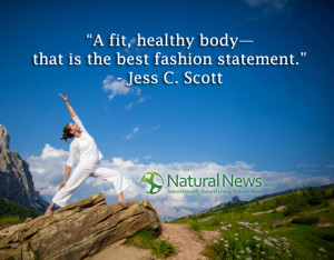 """fit, healthy body -- that is the best fashion statement."""" - Jess C ..."""