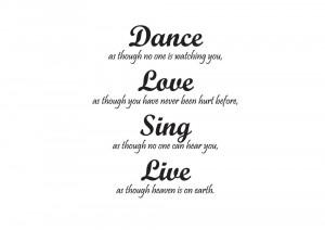 Dance Love Sing Live Life