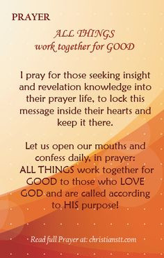 Prayer: All Things Work Together for Good. He called you a CONQUEROR ...