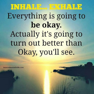 Its gonna be ok.