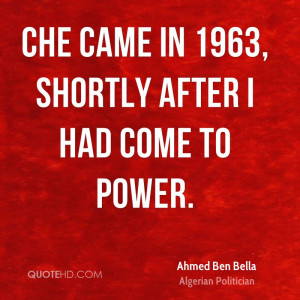 ahmed-ben-bella-ahmed-ben-bella-che-came-in-1963-shortly-after-i-had ...