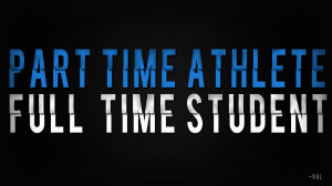 Part Time Athlete, Full Time Student by V51GFX