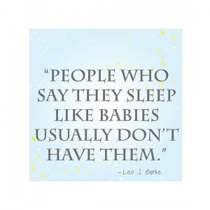Funny Quotes Sleep Like Baby Pictures