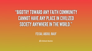 Bigotry toward any faith community cannot have any place in civilized ...