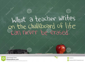 Inspirational phrase for teacher appreciation written on chalkboard of ...