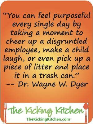 great quote from Dr. Wayne Dyer!
