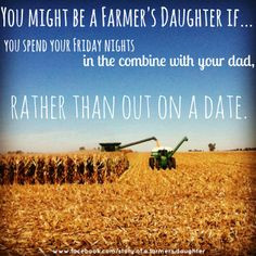 You might be a farmer's daughter if... More