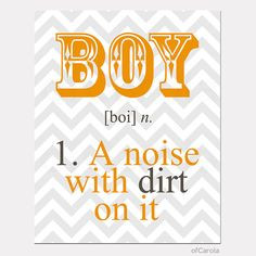 Boy Quote Print Chevron Wall Art - Boy a Noise With Dirt On It Noun ...