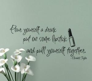 Put on some lipstick quote Elizabeth Taylor
