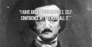 Edgar Allan Poe Quotes I Have Great Faith