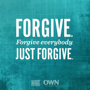 Maya Angelou Super Soul Sunday. Forgiveness is the way to a happier ...