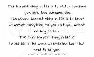 ... In Life Is To Watch Someone You Love Love Someone Else… ~ Sad Quote