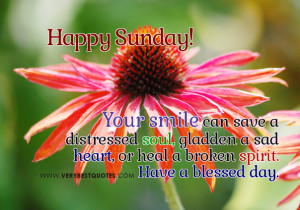 Good morning Sunday quotes, Your smile can save a distressed soul ...