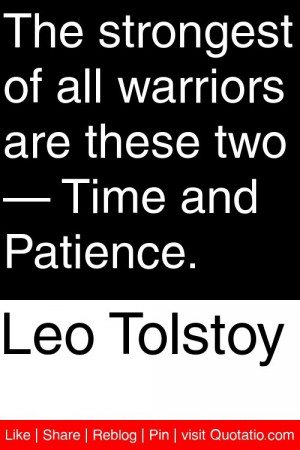 ... all warriors are these two — Time and Patience. #quotations #quotes