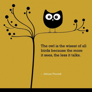 Quotes, Owls Quotes, Wise Quotes, Owls Tattoo, Owls Sat, Quotes Love ...