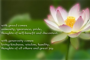 Greed and generosity Quotes -With Greed comes animosity, ignorance ...