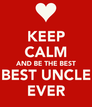 keep-calm-and-be-the-best-best-uncle-ever.png