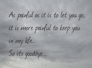 Letting go quotes, best, deep, sayings, goodbye