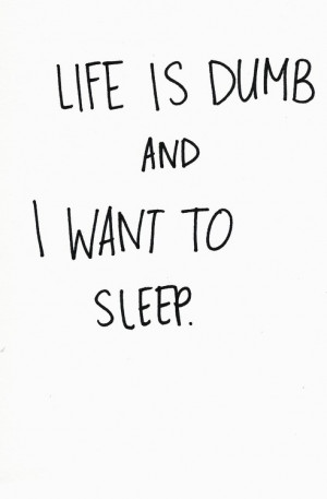 dumb, facts, life, quote, sleep, text