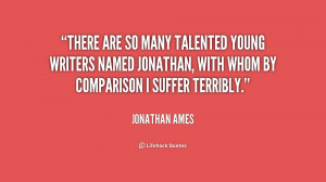 There are so many talented young writers named Jonathan, with whom by ...
