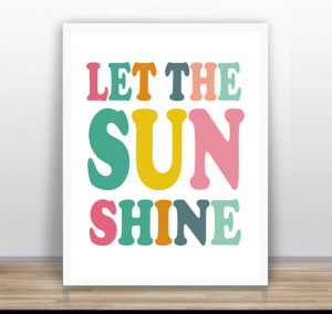 Let the sunshine - quote poster printable (11x14 inches / A3 size) )
