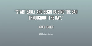 quote-Bruce-Jenner-start-early-and-begin-raising-the-bar-131872_2.png