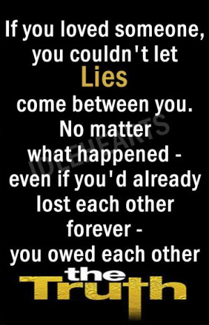 you loved someone, you couldn't let lies come between you. No matter ...