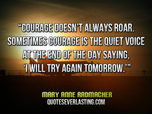 -roar.-Sometimes-courage-is-the-quiet-voice-at-the-end-of-the-day ...