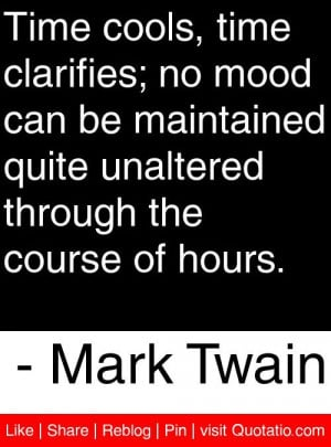 ... unaltered through the course of hours. - Mark Twain #quotes #