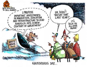 Ground Hog Day State The Union...