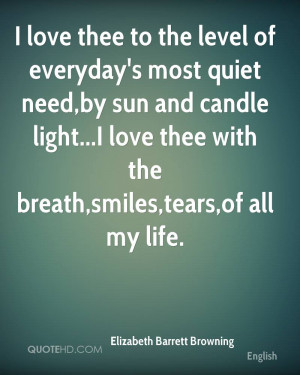 love thee to the level of everyday's most quiet need,by sun and ...