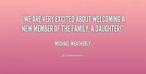 ... excited about welcoming a new member of the family, a daughter
