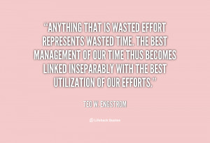 quote-Ted-W.-Engstrom-anything-that-is-wasted-effort-represents-wasted ...