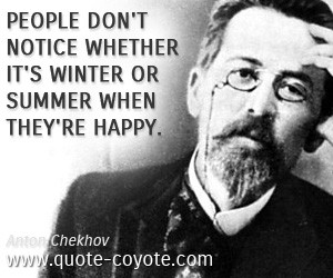 Happy quotes - People don't notice whether it's winter or summer when ...