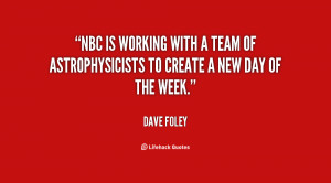 quote-Dave-Foley-nbc-is-working-with-a-team-of-85606.png