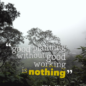 Quotes Picture: good planning without good working is nothing