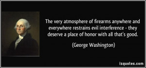 ... deserve a place of honor with all that's good. - George Washington