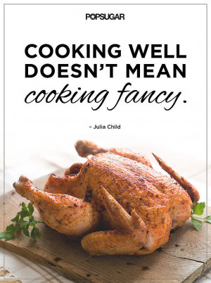 Motivational Cooking Quotes by Chefs | POPSUGAR Food