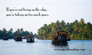 ... living-on-the-edgeyoure-taking-up-too-much-space-inspirational-quote