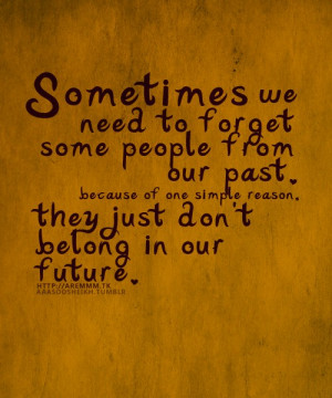 Forget People from the Past - Quote