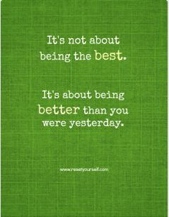 Being better than yesterday quote.
