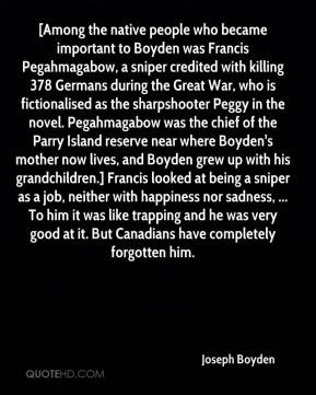 Boyden - [Among the native people who became important to Boyden ...