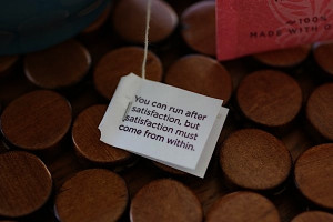 "Yogi tea quote: "" You can run after satisfaction, but satisfaction ..."