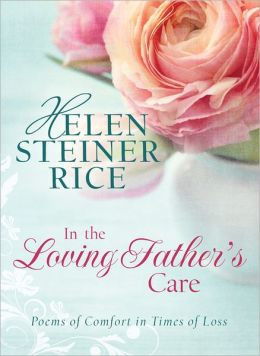 Helen Steiner Rice Memorial Poems, Helen Steiner Rice Bereavement ...