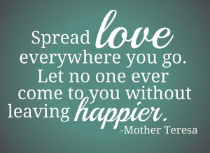 """... Come To You Without Leaving Happier """" - Mother Teresa ~ Peace Quote"""