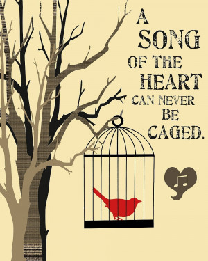 Song of The Heart Can Never be Caged Print by ArtworkByLori
