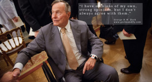 George H.W. Bush Quotes I have opinions of my own, strong opinions ...